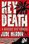 Key Death (A Nicholas Colt Thriller)