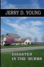 Disaster in The 'Burbs by Jerry Young (2015, Paperback)
