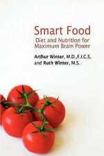 Smart Food : Diet and Nutrition for Maximum Brain Power by Ruth Winter and...