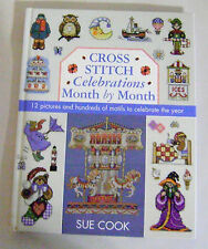 Cross Stitch Celebrations Month by Month by Sue Cook (Hardcover 2003)