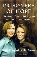 Prisoners of Hope: The Story of Our Captivity and Freedom in Afghanistan, Dayna
