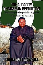 The Audacity of Nigerian Revolution : Decoding the Imperialist Agenda by...