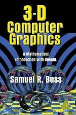 3D Computer Graphics: A Mathematical Introduction with OpenGL by Samuel R.... HB