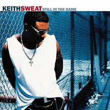 KEITH SWEAT  :  STILL IN THE GAME             ------------  CD