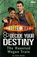 DOCTOR WHO  THE HAUNTED WAGON TRAIN by COLIN BRAKE  DECIDE YOUR DESTINY
