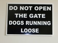 Do not open the gate, dogs running loose.  Warning Sign.   (DL-05)