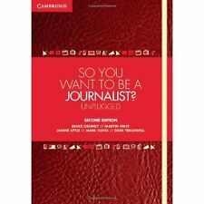 So You Want To Be Journalist? Unplugged 2e Bruce Grun. 9781107692824 Cond=LN:NSD
