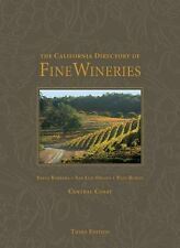 The California Directory of Fine Wineries Ser.: The California Directory of...