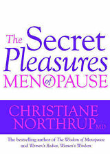 The Secret Pleasures of Menopause by Christiane Northrup (Paperback, 2008)