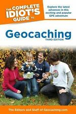 The Complete Idiot's Guide to Geocaching by Geocaching.com Staff (2012,...