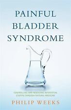 Painful Bladder Syndrome : Controlling and Resolving Interstitial Cystitis...