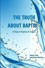 The Truth about Baptism : A Study in Baptism and Tongues by Sheila Vitale...