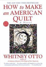 How to Make an American Quilt by Whitney Otto (1994, Paperback)