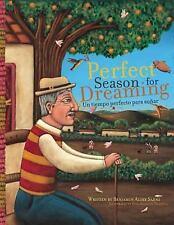 A Perfect Season for Dreaming / Un tiempo perfecto para soñar (English-ExLibrary