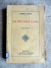 Le piccole cose - Alberto Zajotti - L. Cappelli editore 1924