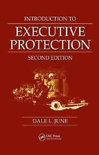 Introduction to Executive Protection, Second Edition