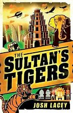 The Sultan's Tigers by Josh Lacey (2013, Hardcover)