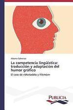 La Competencia Linguistica : Traduccion y Adaptacion Del Humor Grafico by...