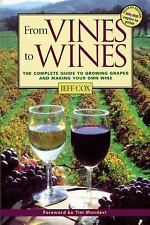 From Vines to Wines: The Complete Guide to Growing Grapes and Making Y-ExLibrary