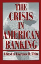 The Crisis in American Banking (The Political Economy of the Austrian -ExLibrary