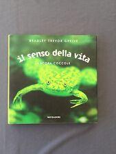IL SENSO DELLA VITA COCCOLE - BRADLEY TREVOR GREIVE foto animali testi ottimisti