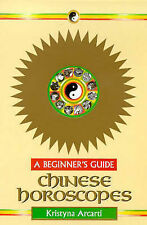 Chinese Horoscopes (Beginner's Guides) Kristyna Arcarti Very Good Book