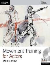 Movement Training for Actors (Performance Books) by Jackie Snow