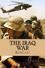 The Iraq War : A History Just for Kids! by KidCaps (2013, Paperback)