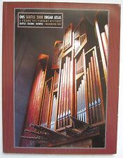 Seattle 2008 Organ Atlas Seattle Tacoma Olympia Washington history color photos