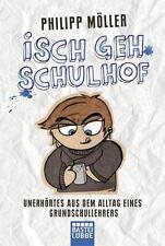 Isch geh Schulhof von Philipp Möller (2012, Taschenbuch) 361 Seiten