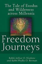 Freedom Journeys: The Tale of Exodus and Wilderness Across Millennia