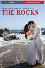 The Rocks : A Timeless Hymn for People, Passion and Love by Dimitris L....