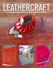 Leathercraft : Inspirational Projects for You and Your Home by GMC Editors...