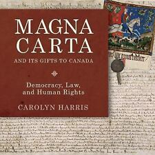 Magna Carta and Its Gifts to Canada : Democracy, Law, and Human Rights by...