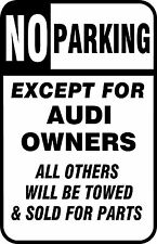 New No Parking Sign Except Audi Owners Car Aluminum Metal Sign Garage Gift Black