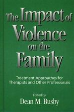 Impact of Violence on the Family, The: Treatment Approaches for Therapists and O