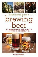 The Illustrated Guide to Brewing Beer: A Comprehensive Handbook