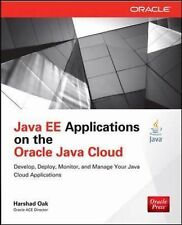 Java Ee Applications on the Oracle Java Cloud : Develop, Deploy, Monitor, and...