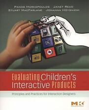 Evaluating Children's Interactive Products: Principles and Practices for Intera