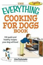 Cooking for Dogs Book : 150 Quick and Healthy Recipes Your Dog Will Love! by...