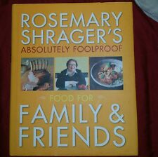 Rosemary Shrager's Absolutely Foolproof Food for Family & F..., Rosemary Shrager