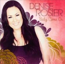 Denise Rosier-Baby Come On  CD NEW