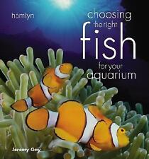 Choosing the Right Fish for Your Aquarium, Gay, Jeremy, Good Book