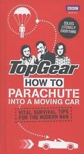 How to Parachute into a Moving Car : Vital Survival Tips for the Modern Man...