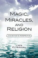 Magic, Miracles, and Religion: A Scientist's Perspective (Cognitive Science of