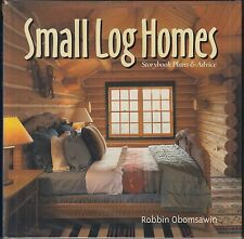 Small Log Homes: Storybook Plans and Advice by Robbin Obomsawin (2001) HC/DJ 1ST