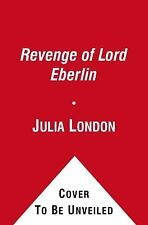 The Revenge of Lord Eberlin by Julia London (2012, Paperback)