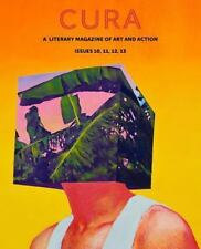 CURA: a Literary Magazine of Art and Action, Issues 10, 11, 12, 13 by Cura...