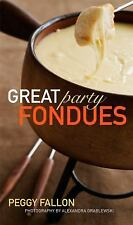 Great Party Fondues Fallon, Peggy Hardcover