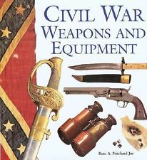 Civil War Weapons and Equipment by Pritchard Jr., Russ A.